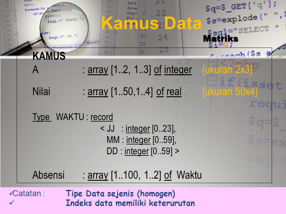 Kamus Data KAMUS A : array [1..2, 1..3] of integer {ukuran 2x3}